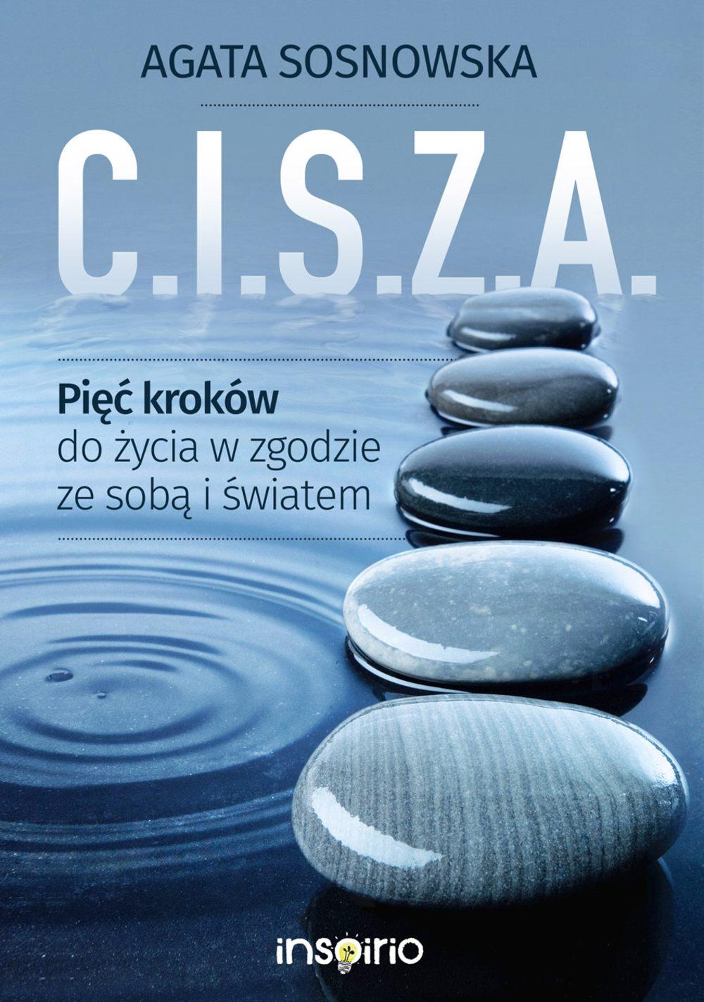 C.I.S.Z.A. Pięć kroków do życia w zgodzie ze sobą i światem - Ebook (Książka na Kindle) do pobrania w formacie MOBI