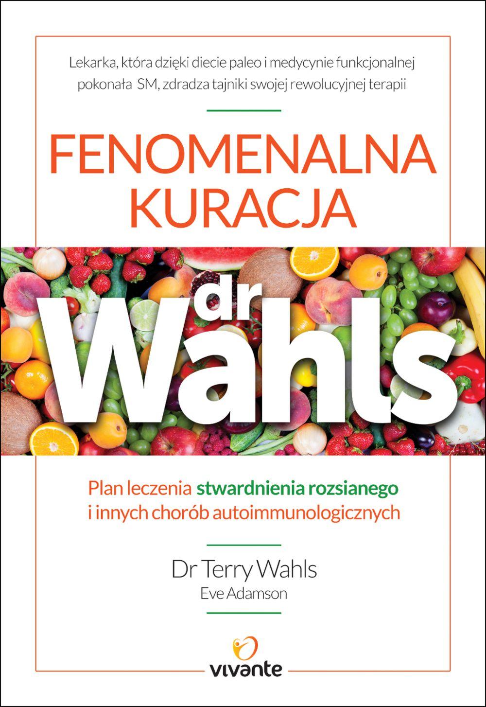 Fenomenalna kuracja dr Wahls. Plan leczenia stwardnienia rozsianego i innych chorób autoimmunologicznych - Ebook (Książka na Kindle) do pobrania w formacie MOBI
