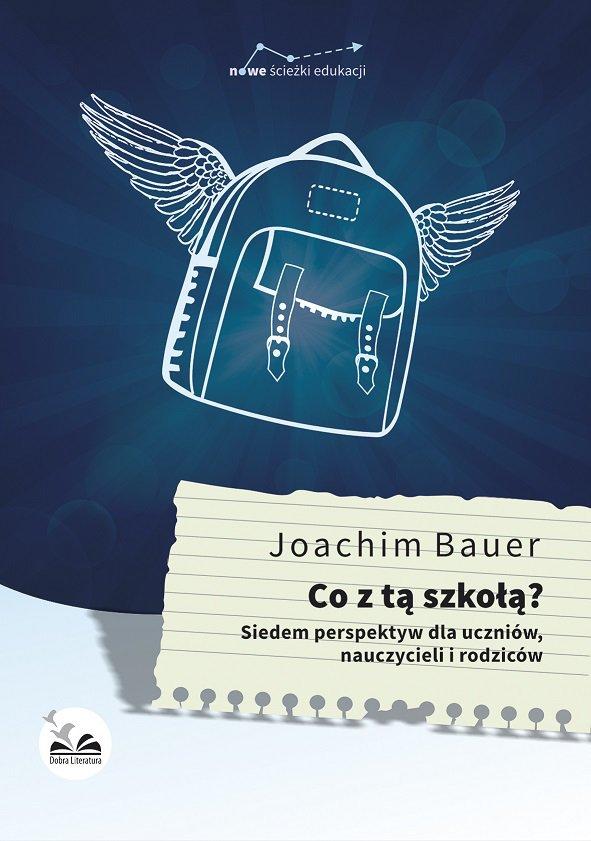 Co z tą szkołą ? - Joachim Bauer