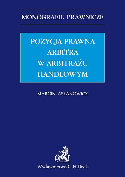 Pozycja prawna arbitra w arbitrażu handlowym - Ebook (Książka PDF) do pobrania w formacie PDF