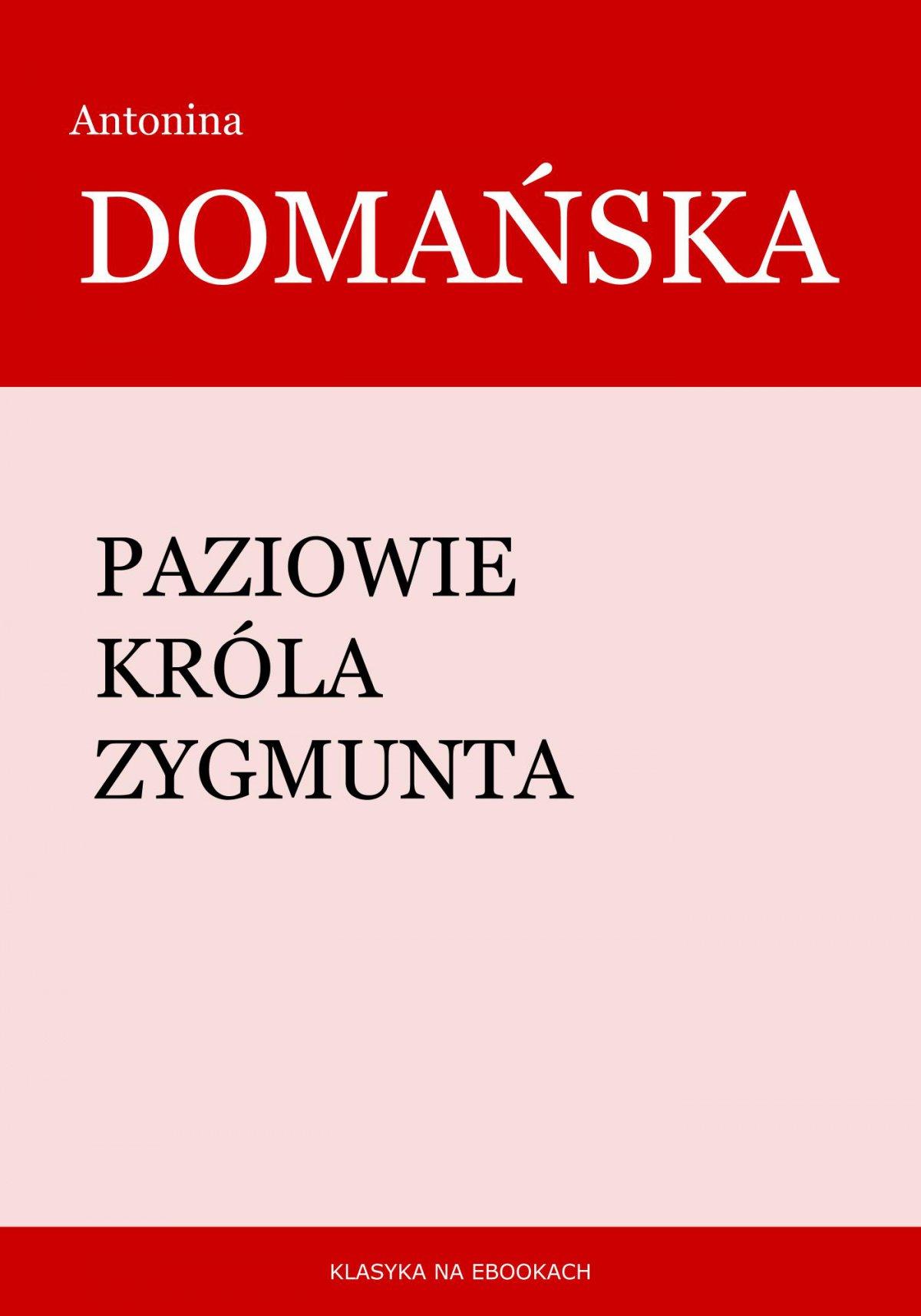 Paziowie króla Zygmunta - Ebook (Książka EPUB) do pobrania w formacie EPUB