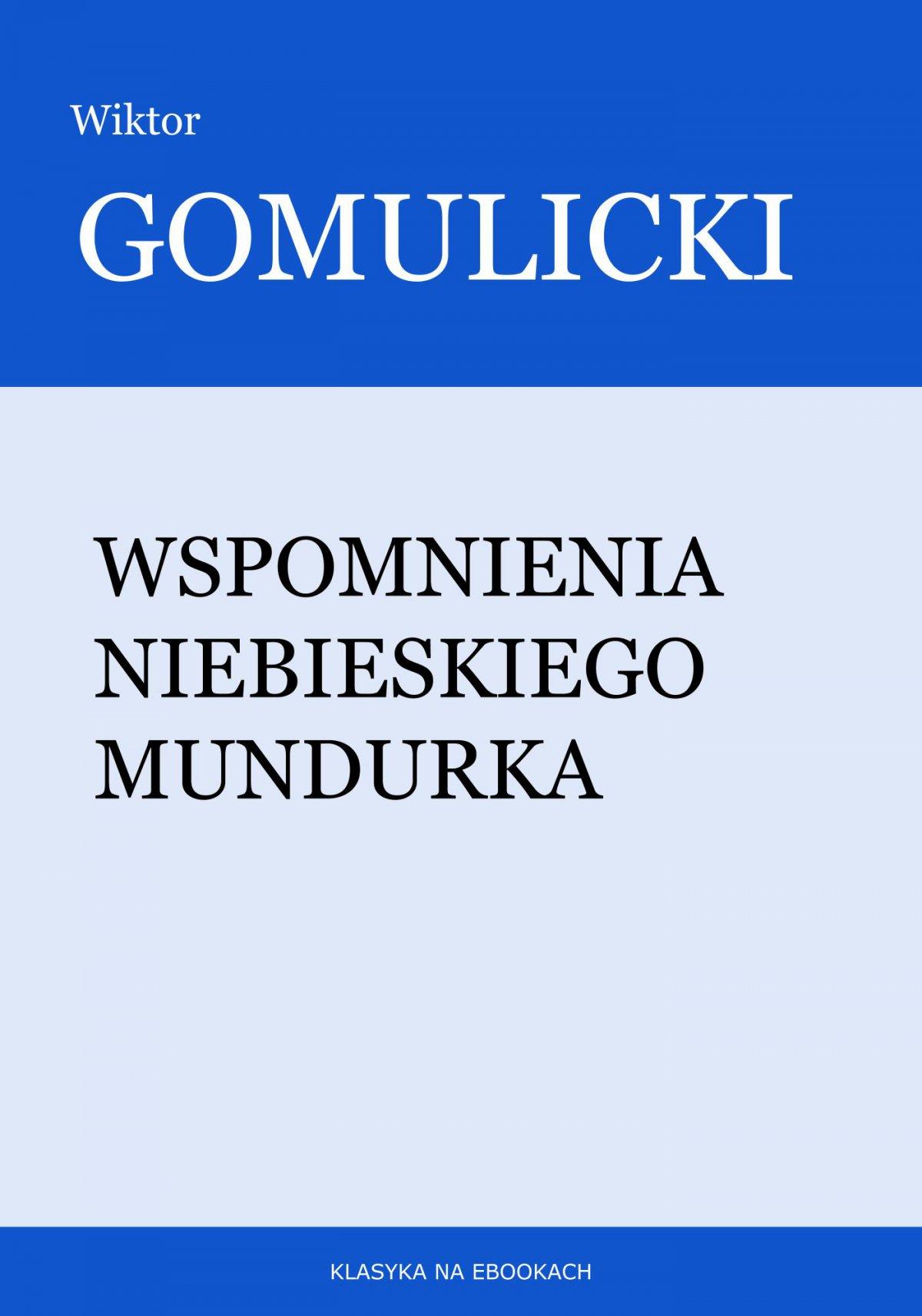 Wspomnienia niebieskiego mundurka - Ebook (Książka EPUB) do pobrania w formacie EPUB