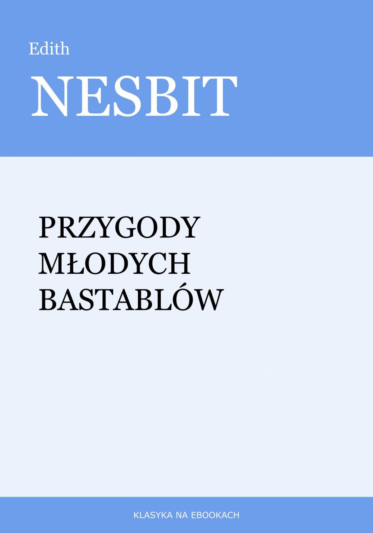 Przygody młodych Bastablów - Ebook (Książka EPUB) do pobrania w formacie EPUB