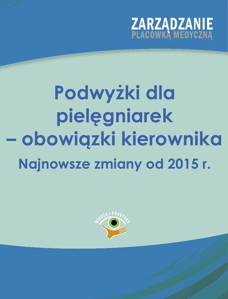 Podwyżki dla pielęgniarek - obowiązki kierownika. Najnowsze zmiany od 2015 r. - Ebook (Książka PDF) do pobrania w formacie PDF