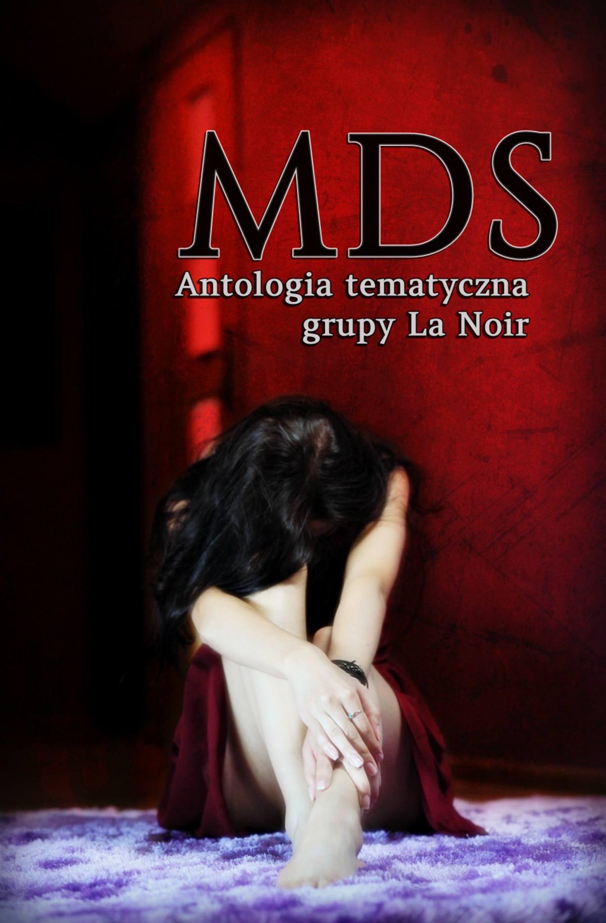 MDS. Antologia tematyczna Grupy La Noir - Ebook (Książka na Kindle) do pobrania w formacie MOBI