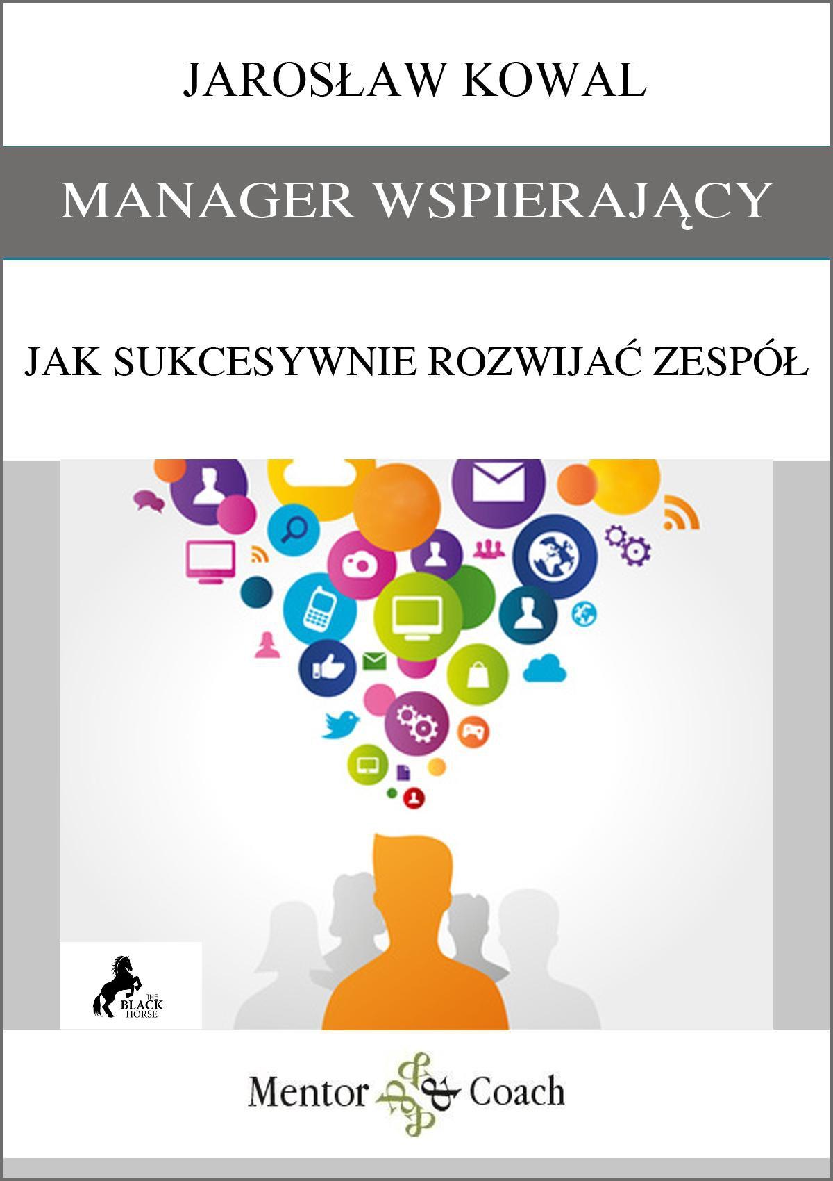 Manager wspierający. Jak sukcesywnie rozwijać zespół? - Audiobook (Książka audio MP3) do pobrania w całości w archiwum ZIP