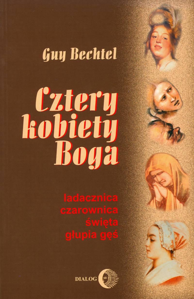 Cztery kobiety Boga. Ladacznica, czarownica, święta, głupia gęś - stosunek Kościoła do kobiet - Ebook (Książka na Kindle) do pobrania w formacie MOBI