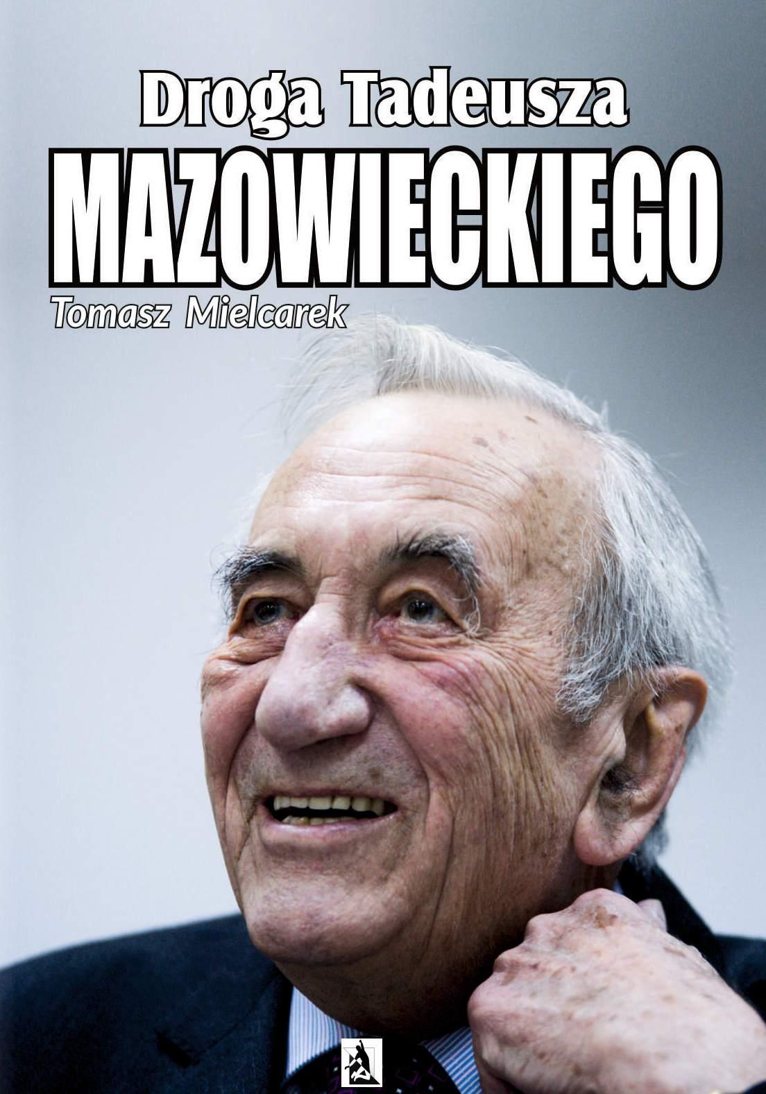 Droga Tadeusza Mazowieckiego - Ebook (Książka EPUB) do pobrania w formacie EPUB