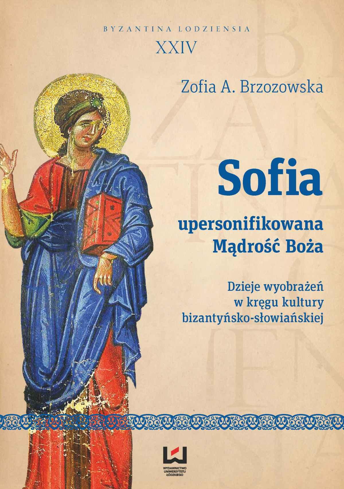 Sofia - upersonifikowana Mądrość Boża. Dzieje wyobrażeń w kręgu kultury bizantyńsko-słowiańskiej - Ebook (Książka PDF) do pobrania w formacie PDF