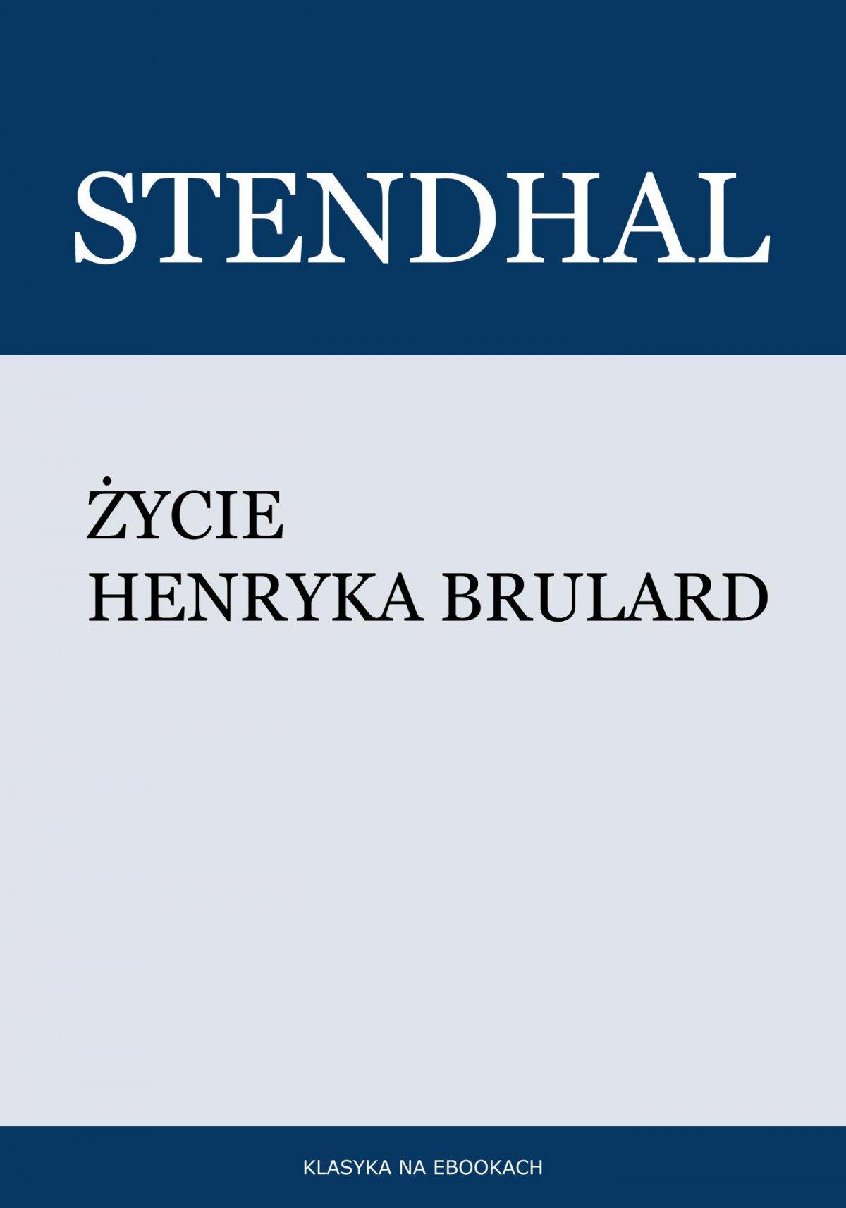 Życie Henryka Brulard - Ebook (Książka na Kindle) do pobrania w formacie MOBI