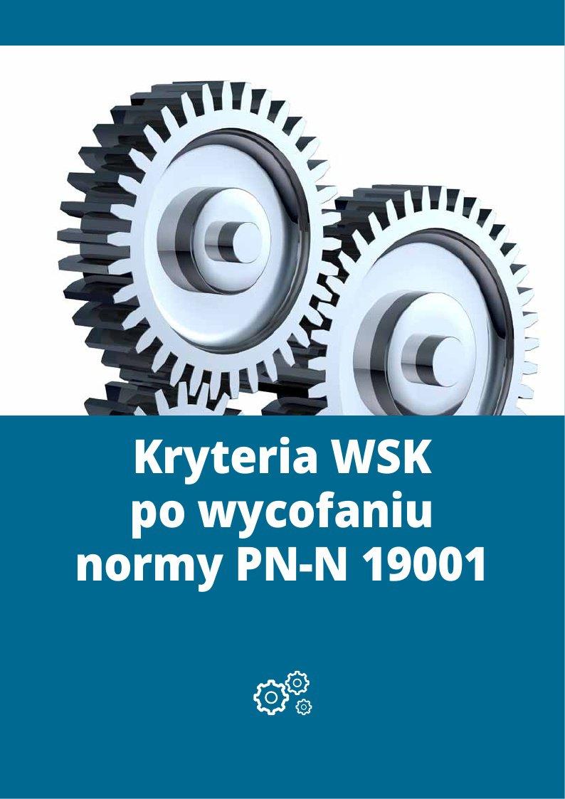 Kryteria WSK po wycofaniu normy PN-N 19001 - Ebook (Książka PDF) do pobrania w formacie PDF