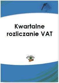 Kwartalne rozliczanie VAT - Ebook (Książka PDF) do pobrania w formacie PDF