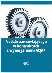 Nadzór zamawiającego w kontraktach z wymaganiami AQAP - Ebook (Książka PDF) do pobrania w formacie PDF