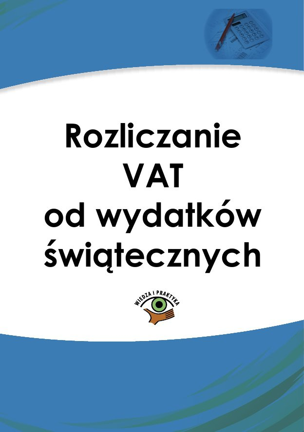 Rozliczanie VAT od wydatków świątecznych - Ebook (Książka PDF) do pobrania w formacie PDF