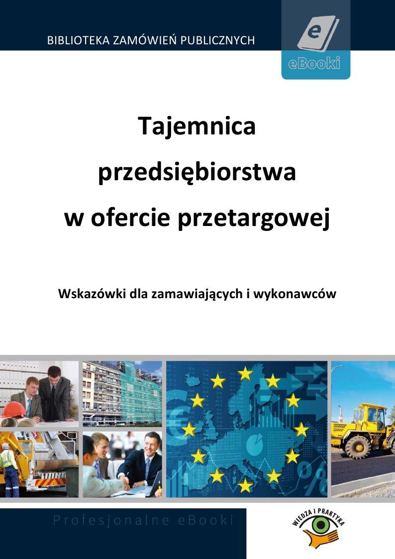 Tajemnica przedsiębiorstwa w ofercie przetargowej - Ebook (Książka PDF) do pobrania w formacie PDF