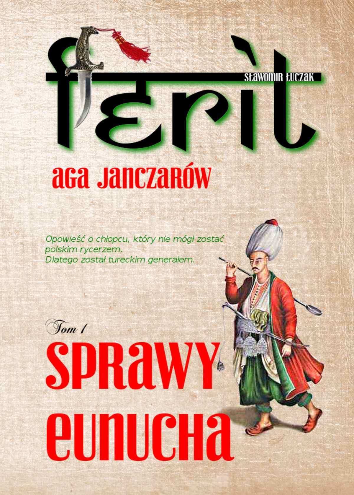 Ferit. Aga janczarów. Tom I. Sprawy eunucha - Ebook (Książka PDF) do pobrania w formacie PDF