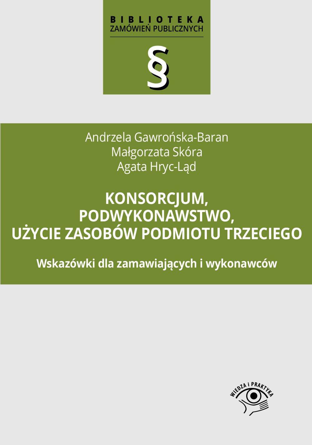 Konsorcjum, podwykonawstwo, użycie zasobów podmiotu trzeciego - Ebook (Książka PDF) do pobrania w formacie PDF