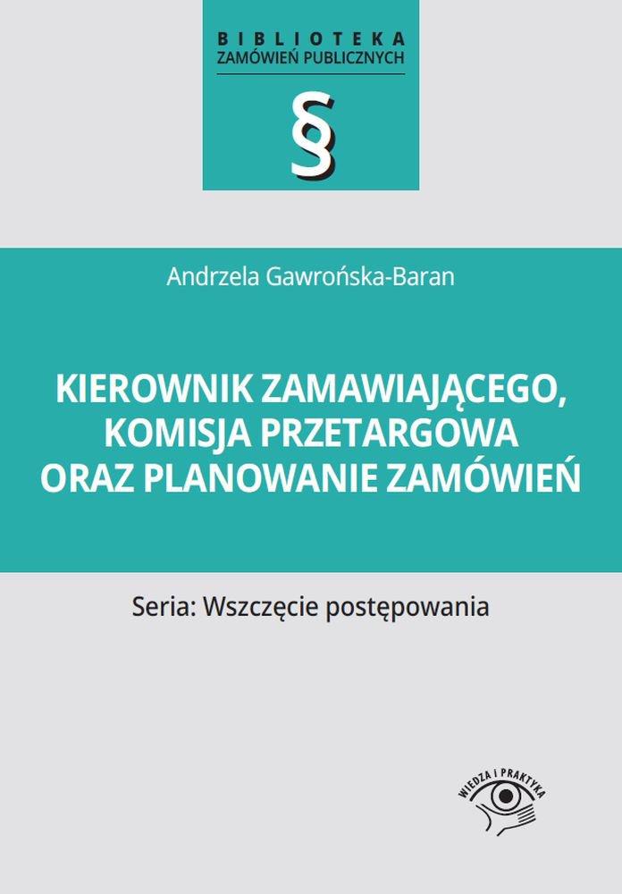 Kierownik zamawiającego, komisja przetargowa oraz planowanie zamówień - Ebook (Książka PDF) do pobrania w formacie PDF