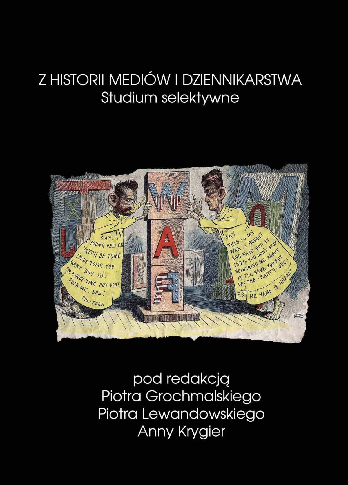 Z historii mediów i dziennikarstwa. Studium selektywne - Ebook (Książka PDF) do pobrania w formacie PDF