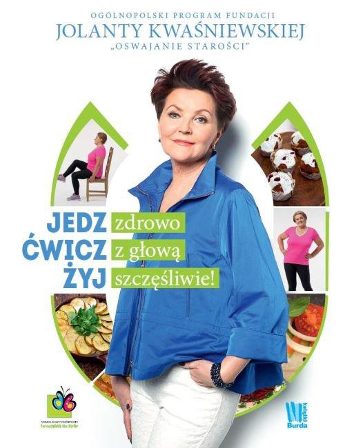 Jedz zdrowo, ćwicz z głową, żyj szczęśliwie! - Ebook (Książka na Kindle) do pobrania w formacie MOBI