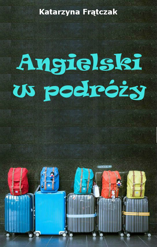 Angielski w podróży - Ebook (Książka PDF) do pobrania w formacie PDF