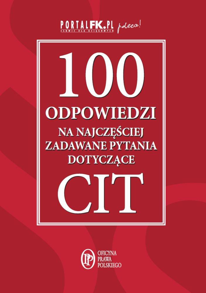 100 odpowiedzi na najczęściej zadawane pytania dotyczące CIT - Ebook (Książka EPUB) do pobrania w formacie EPUB
