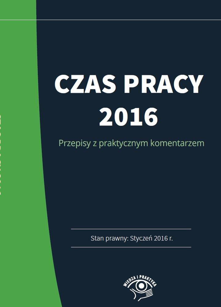 Czas pracy 2016 - praktyczny komentarz - Ebook (Książka PDF) do pobrania w formacie PDF