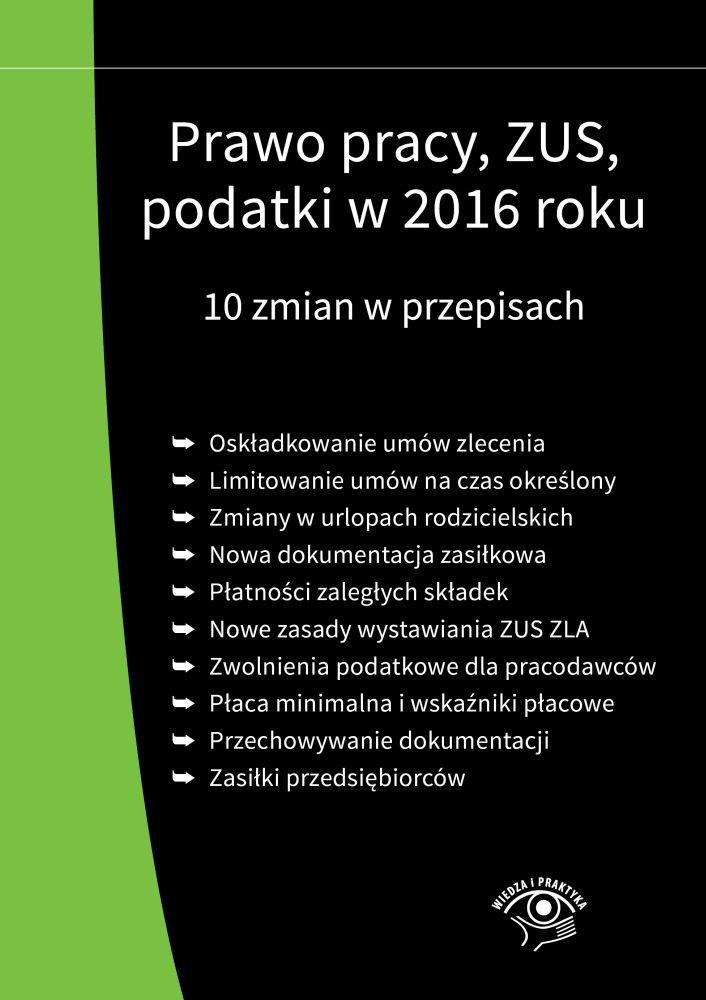 Prawo pracy, ZUS, podatki w 2016 roku. 10 zmian w przepisach - Ebook (Książka PDF) do pobrania w formacie PDF