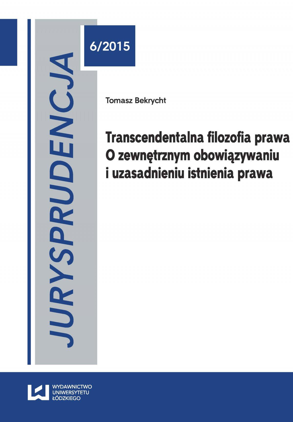 Jurysprudencja 6. Transcendentalna filozofia prawa. O zewnętrznym obowiązywaniu i uzasadnieniu istnienia prawa - Ebook (Książka PDF) do pobrania w formacie PDF