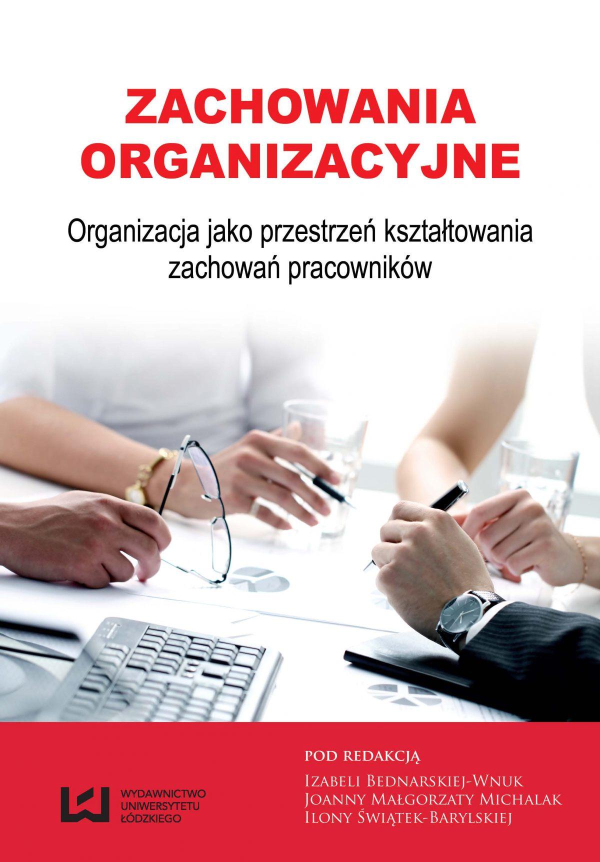Zachowania organizacyjne. Organizacja jako przestrzeń kształtowania zachowań pracowników - Ebook (Książka PDF) do pobrania w formacie PDF