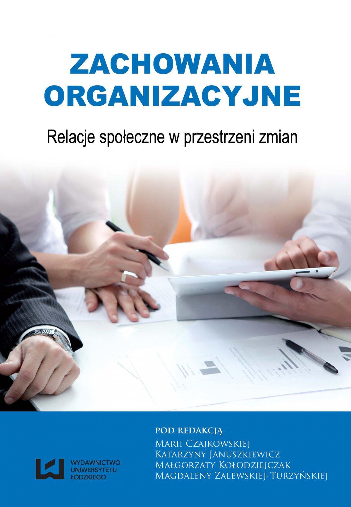 Zachowania organizacyjne. Relacje społeczne w przestrzeni zmian - Ebook (Książka PDF) do pobrania w formacie PDF