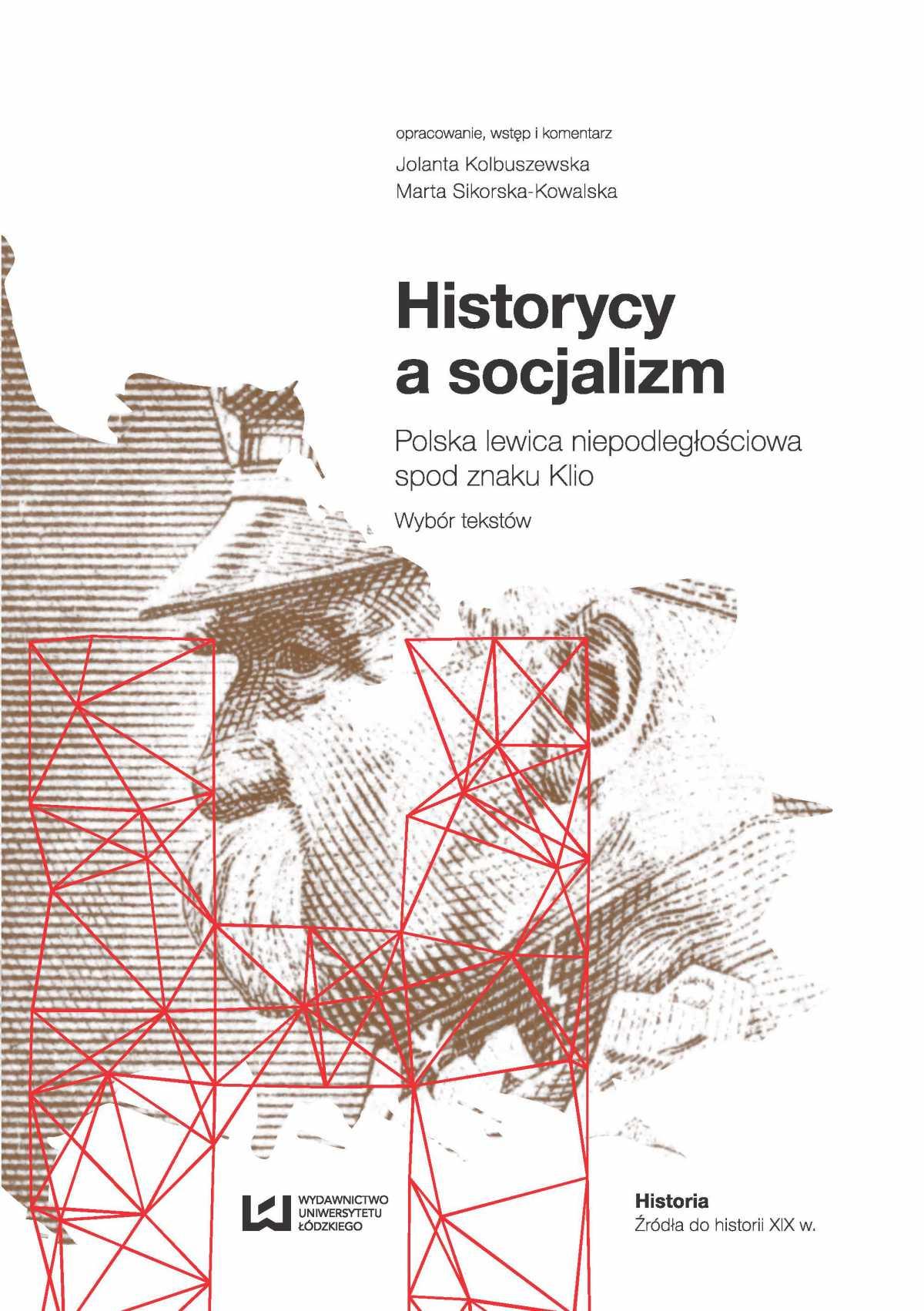 Historycy a socjalizm. Polska lewica niepodległościowa spod znaku Klio. Wybór tekstów - Ebook (Książka PDF) do pobrania w formacie PDF