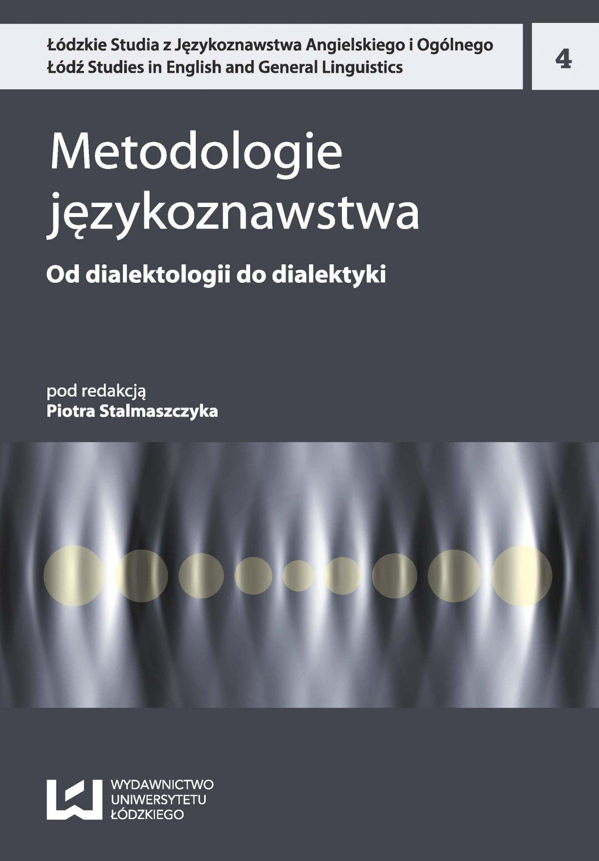Metodologie językoznawstwa 4. Od dialektologii do dialektyki - Ebook (Książka PDF) do pobrania w formacie PDF