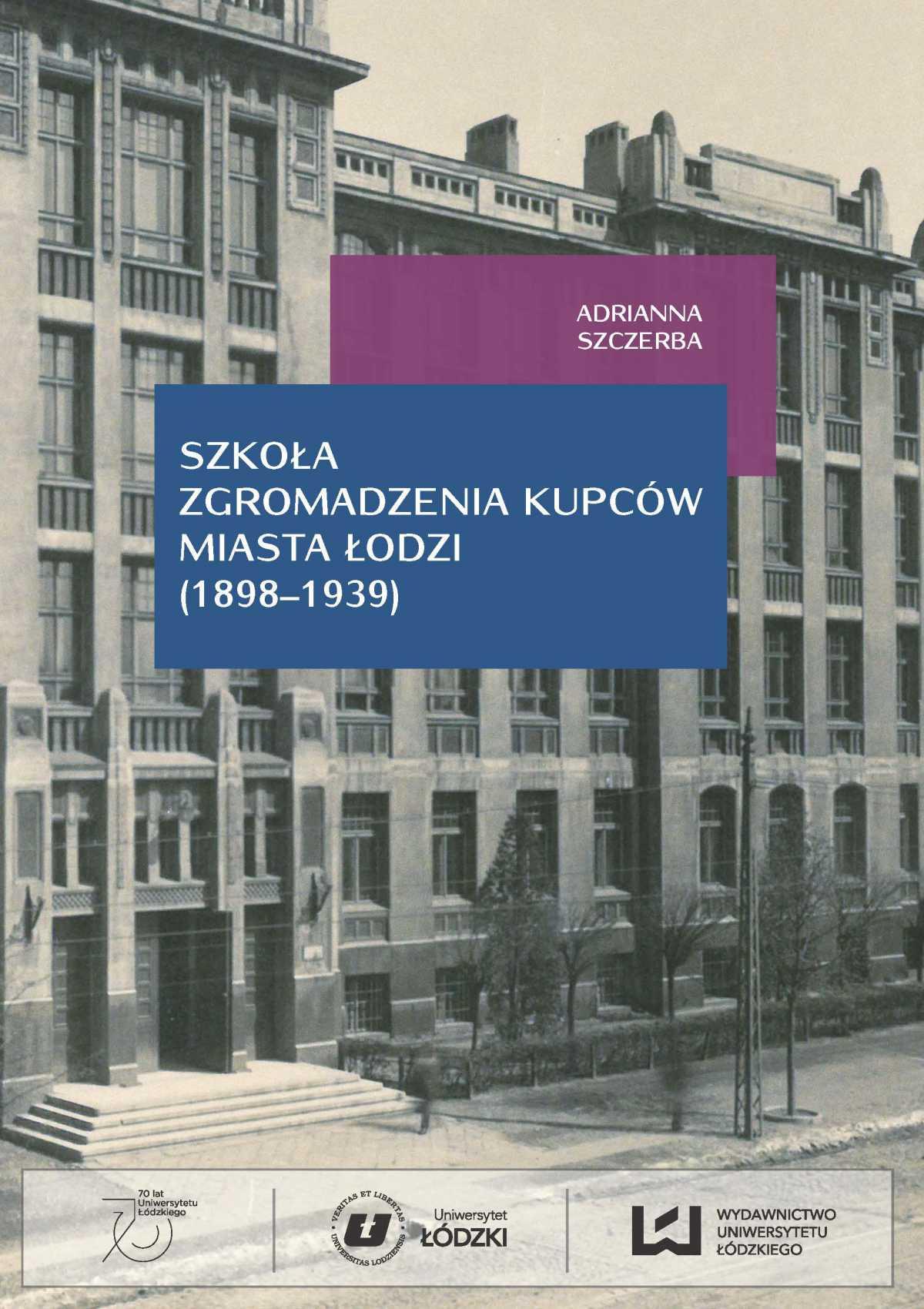 Szkoła Zgromadzenia Kupców miasta Łodzi (1898‒1939) - Ebook (Książka PDF) do pobrania w formacie PDF