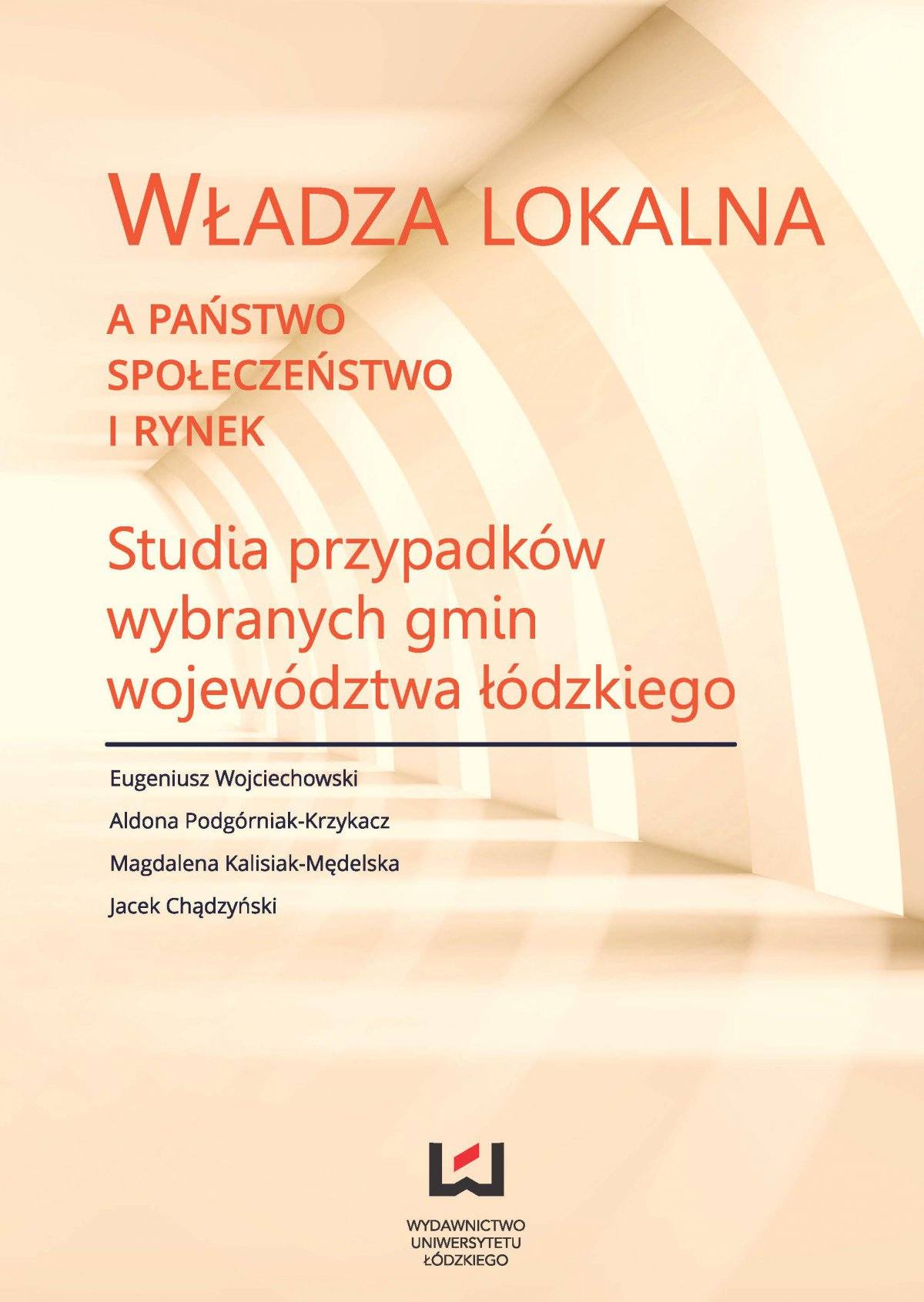 Władza lokalna a państwo, społeczeństwo i rynek. Studia przypadków wybranych gmin województwa łódzkiego - Ebook (Książka PDF) do pobrania w formacie PDF