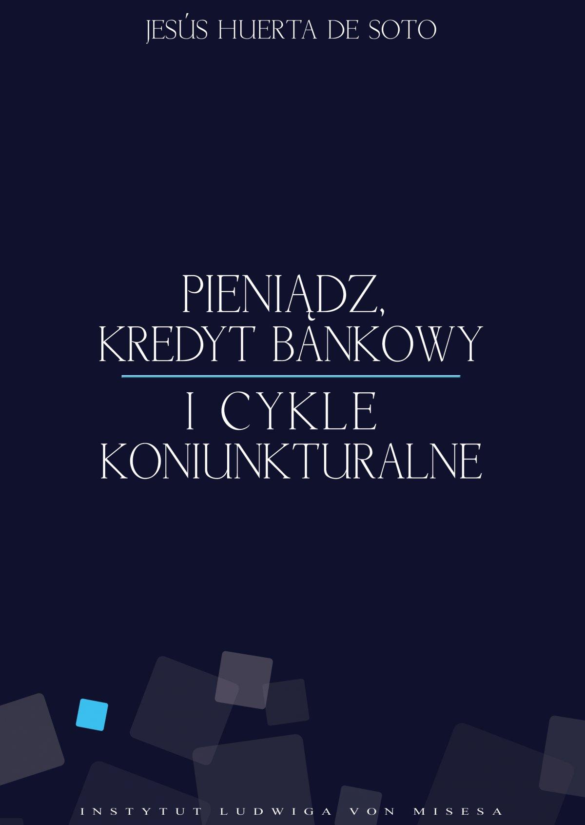Pieniądz, kredyt bankowy i cykle koniunkturalne - Ebook (Książka EPUB) do pobrania w formacie EPUB