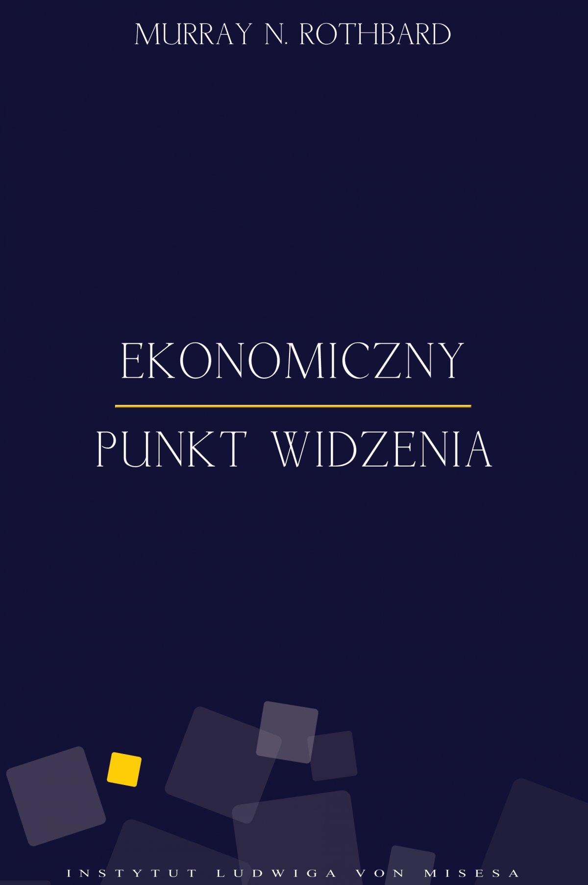 Ekonomiczny punkt widzenia - Ebook (Książka PDF) do pobrania w formacie PDF