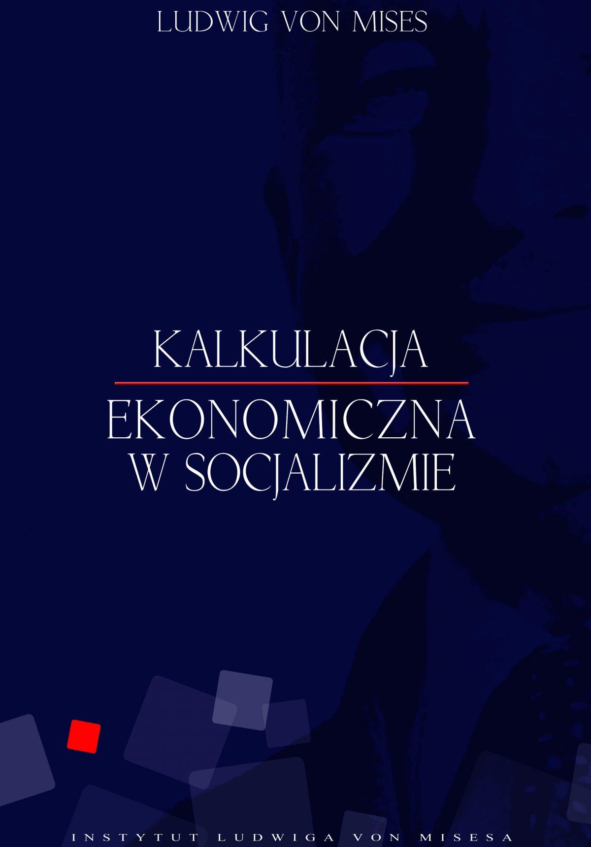 Kalkulacje ekonomiczna w socjalizmie - Ebook (Książka EPUB) do pobrania w formacie EPUB