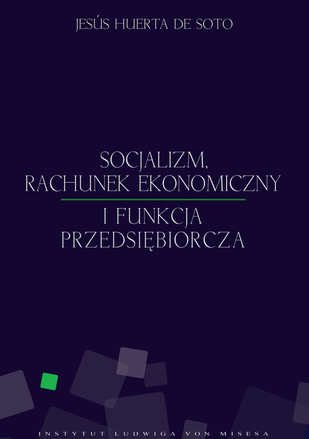 Socjalizm, rachunek ekonomiczny i funkcja przedsiębiorcza - Ebook (Książka EPUB) do pobrania w formacie EPUB