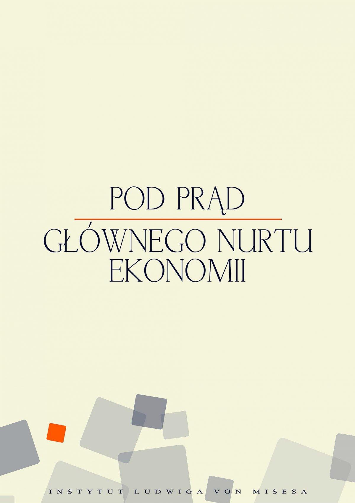 Pod prąd głównego nurtu ekonomii - Ebook (Książka EPUB) do pobrania w formacie EPUB