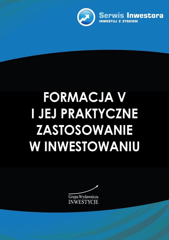 Formacja V i jej praktyczne zastosowanie w inwestowaniu - Ebook (Książka PDF) do pobrania w formacie PDF