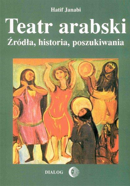 Teatr arabski. Źródła, historia, poszukiwania - Ebook (Książka EPUB) do pobrania w formacie EPUB