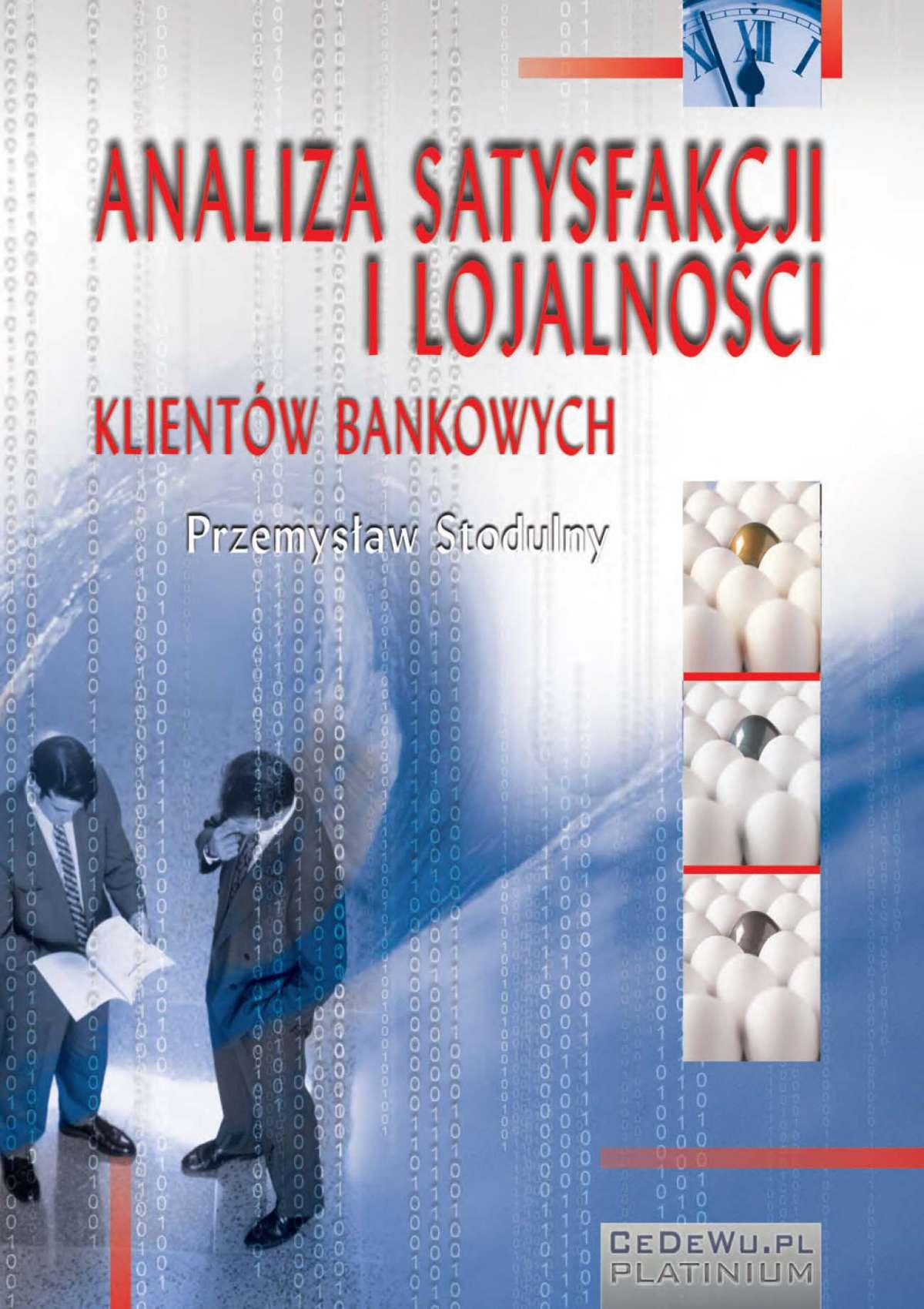 Analiza satysfakcji i lojalności klientów bankowych. Rozdział 5. Związek jakości usług bankowych z zadowoleniem i lojalnością klientów banków - Ebook (Książka PDF) do pobrania w formacie PDF
