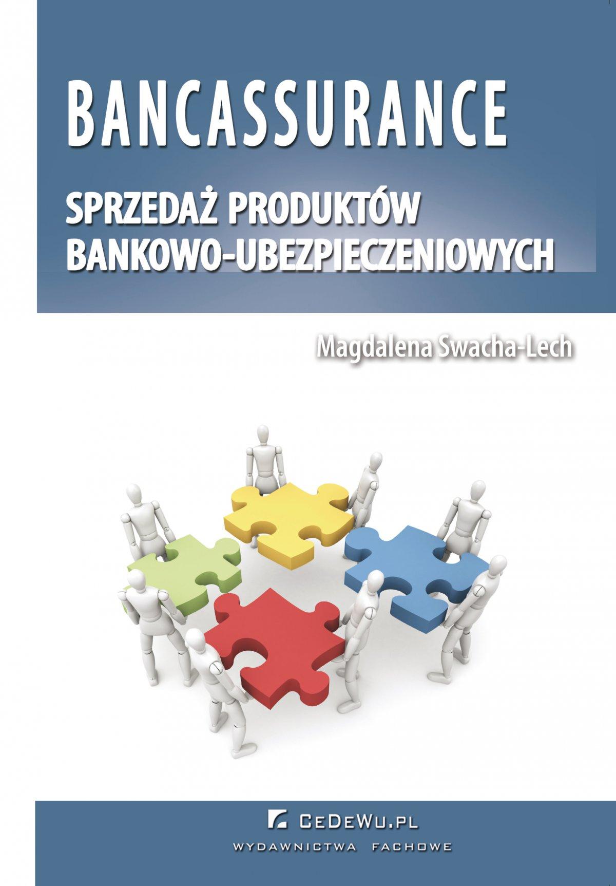 Bancassurance. Sprzedaż produktów bankowo-ubezpieczeniowych - Ebook (Książka PDF) do pobrania w formacie PDF