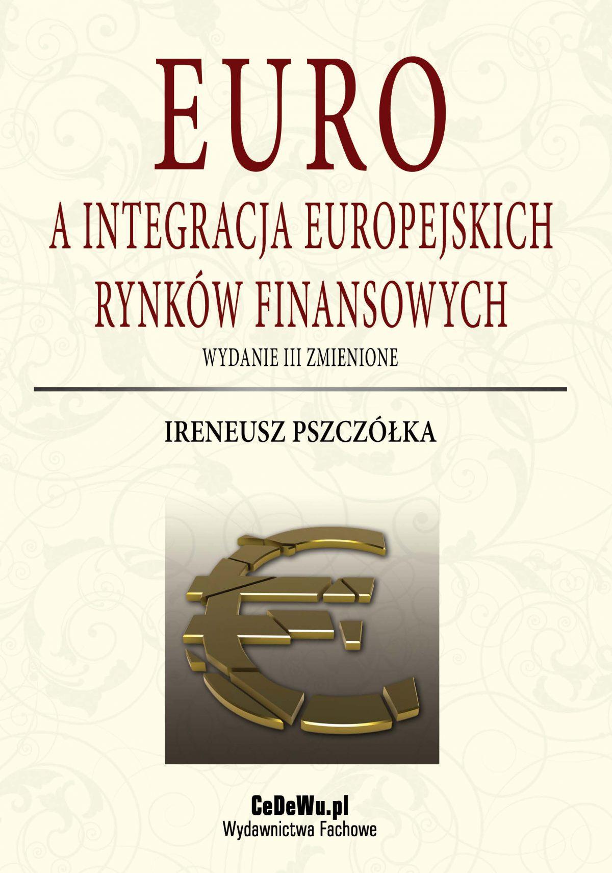 Euro a integracja europejskich rynków finansowych (wyd. III zmienione). Rozdział 1. Koncepcja integracji monetarnej - Ebook (Książka PDF) do pobrania w formacie PDF