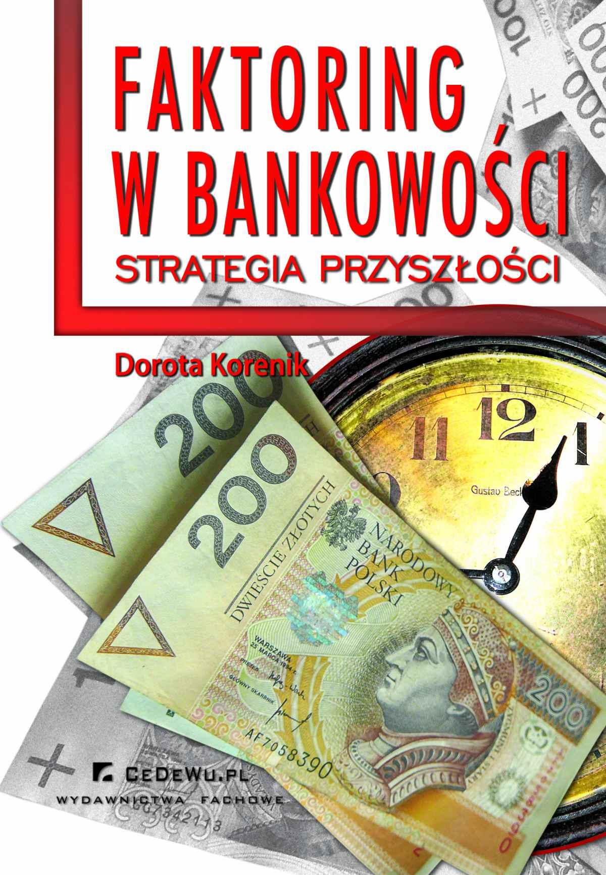 Faktoring w bankowości - strategia przyszłości - Ebook (Książka PDF) do pobrania w formacie PDF