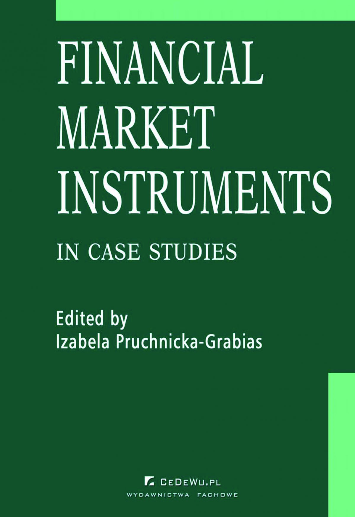 Financial market instruments in case studies. Chapter 5. Credit Derivatives in the United States and Poland – Reasons for Differences in Development Stages – Paweł Niedziółka - Ebook (Książka PDF) do pobrania w formacie PDF