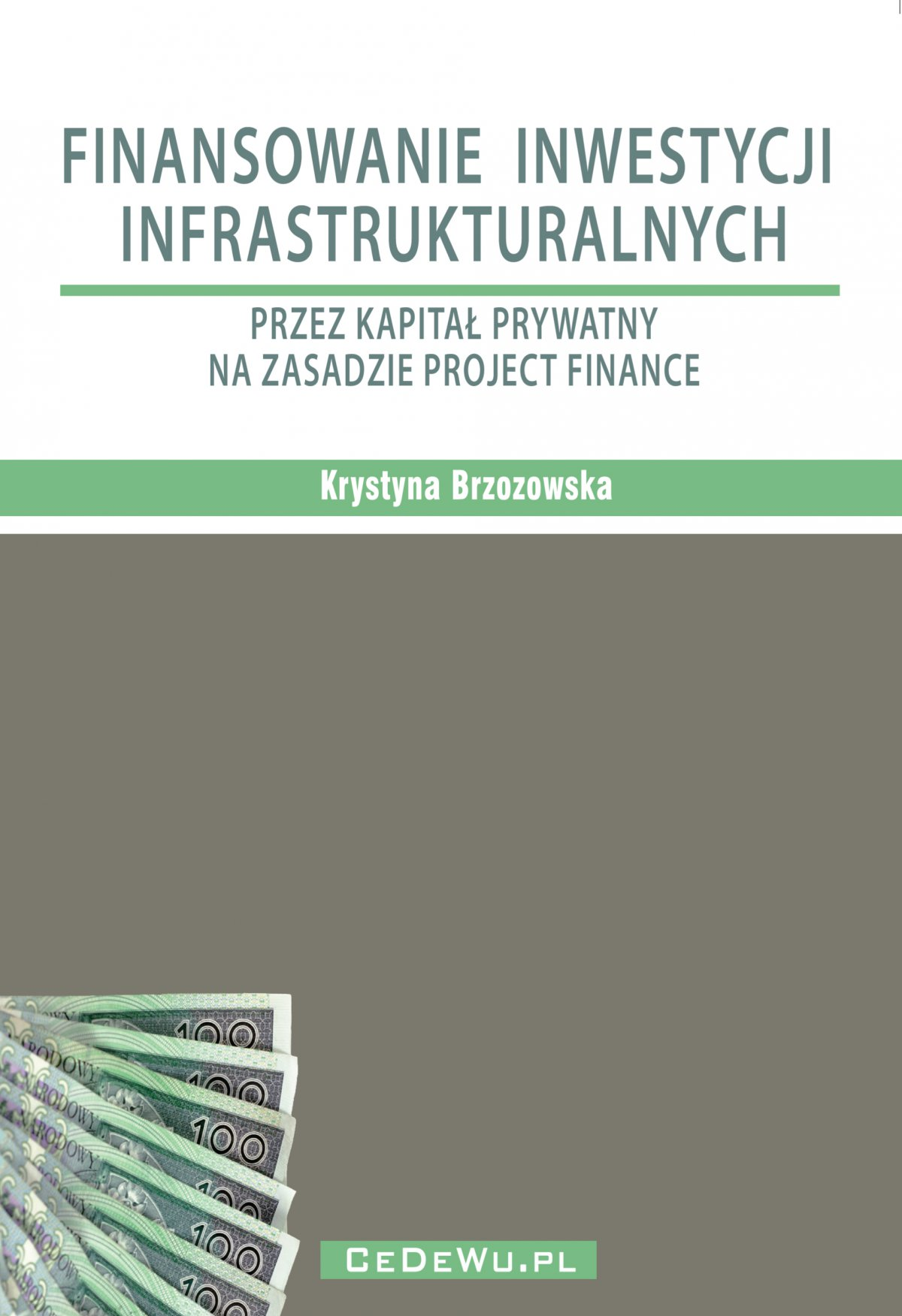 Finansowanie inwestycji infrastrukturalnych przez kapitał prywatny na zasadzie project finance (wyd. II) - Ebook (Książka PDF) do pobrania w formacie PDF