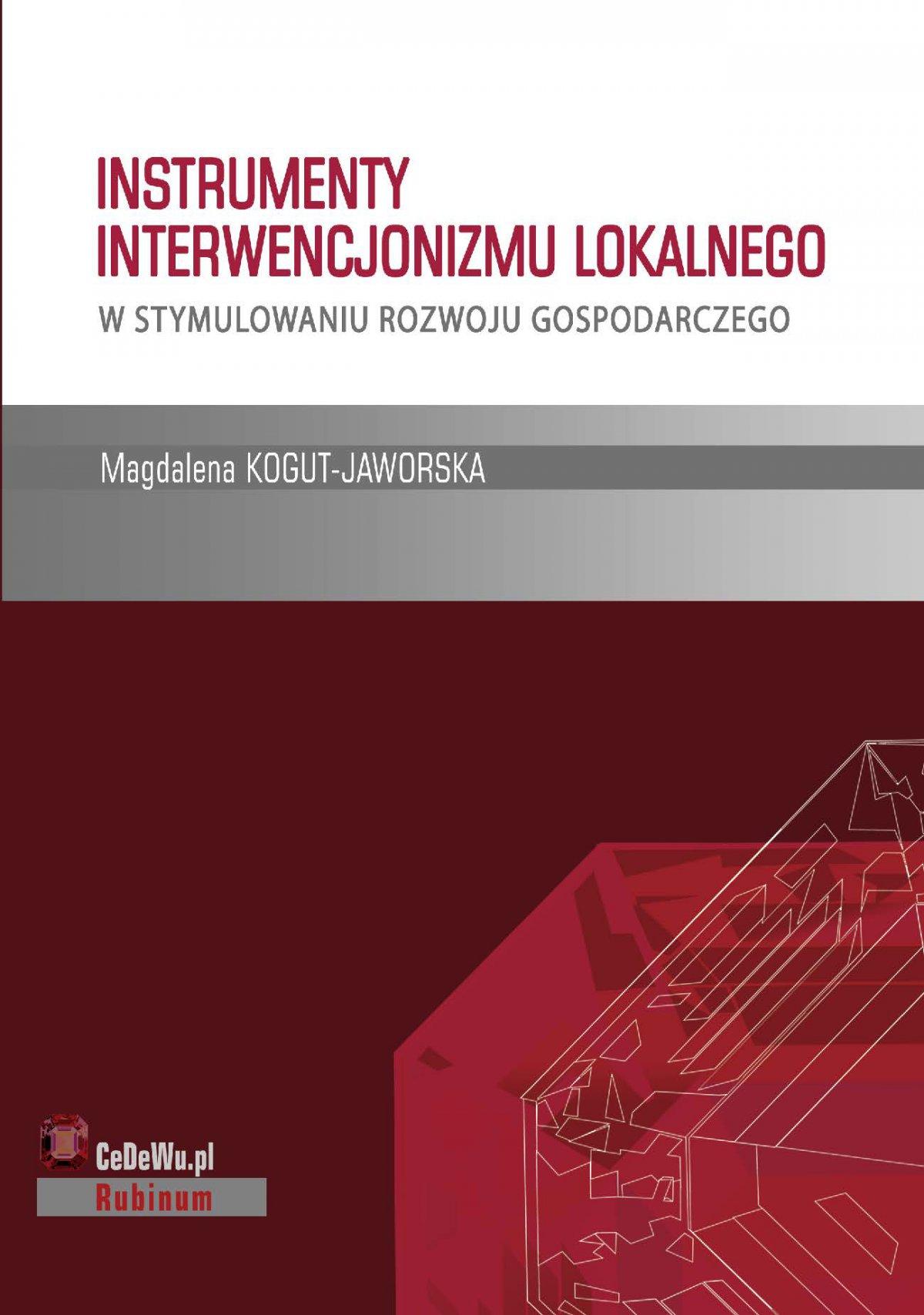 Instrumenty interwencjonizmu lokalnego w stymulowaniu rozwoju gospodarczego - Ebook (Książka PDF) do pobrania w formacie PDF