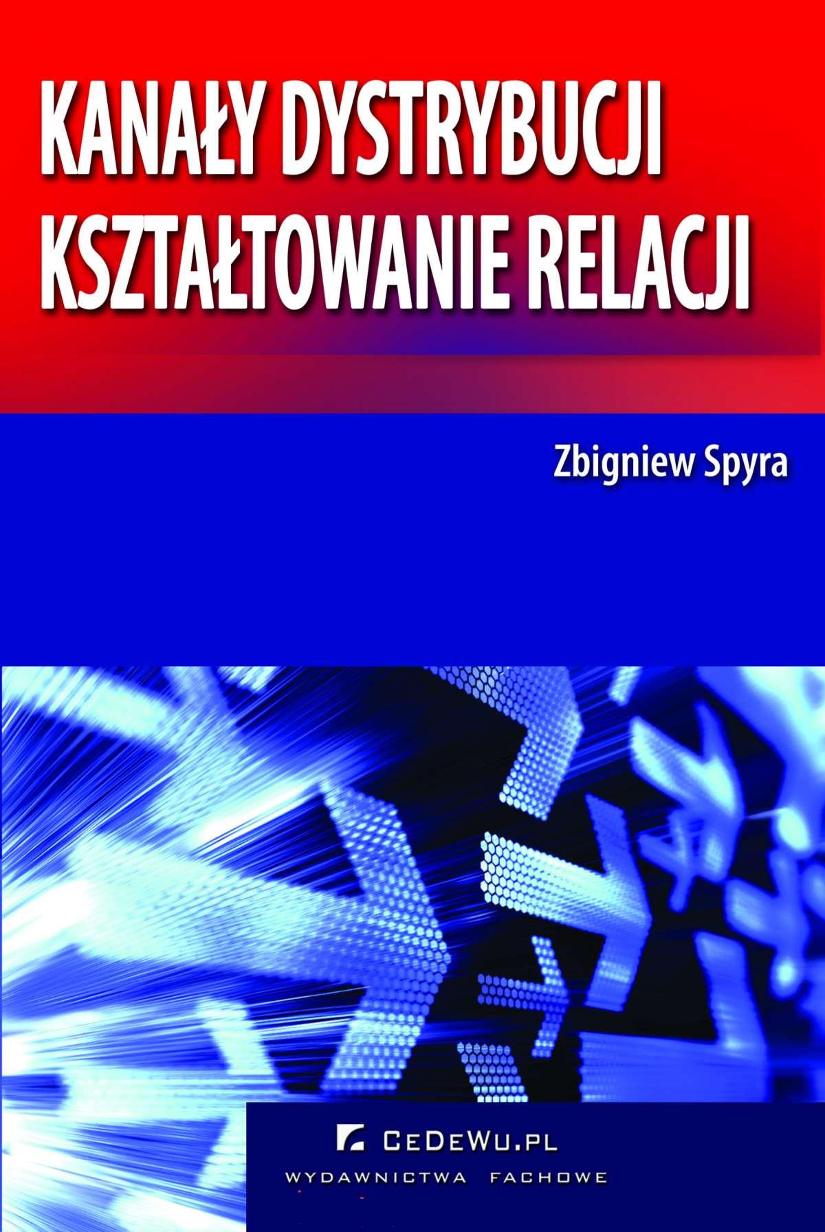 Kanały dystrybucji – kształtowanie relacji (wyd. II) - Ebook (Książka PDF) do pobrania w formacie PDF